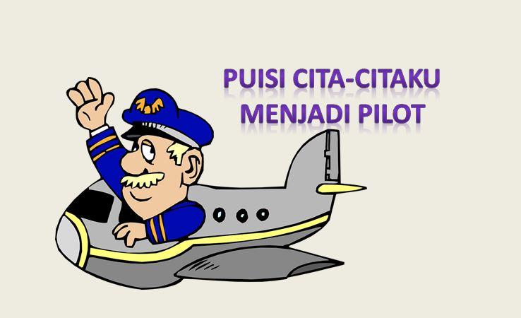 puisi cita citaku menjadi pilot