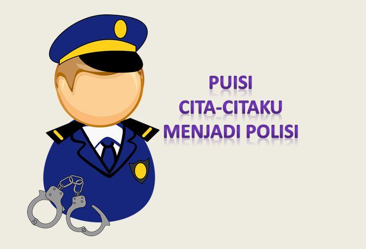puisi cita citaku menjadi polisi
